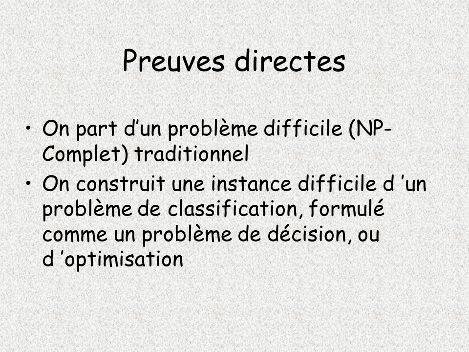 Preuves directes On part d'un problème difficile (NP-Complet) traditionnel.