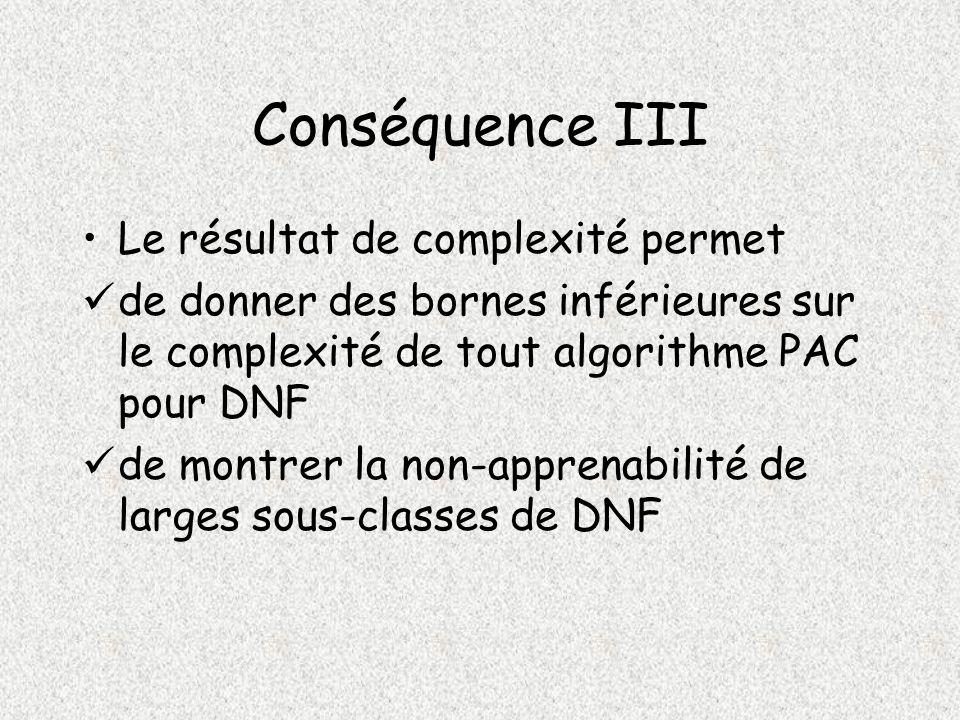 Conséquence III Le résultat de complexité permet