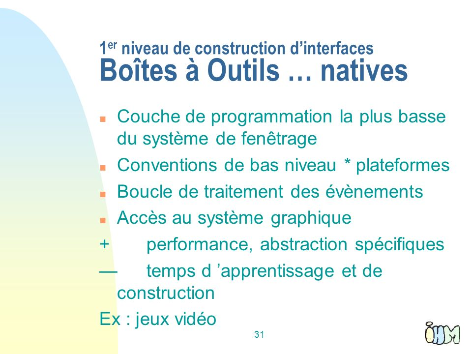 1er niveau de construction d'interfaces Boîtes à Outils … natives
