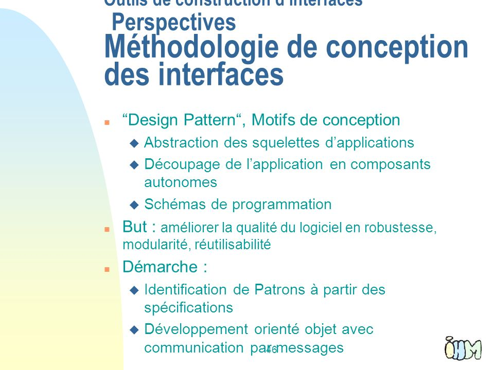 Outils de construction d'interfaces Perspectives Méthodologie de conception des interfaces