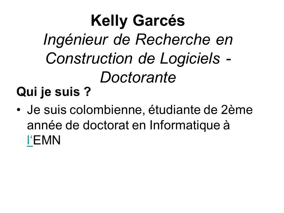 Kelly Garcés Ingénieur de Recherche en Construction de Logiciels - Doctorante