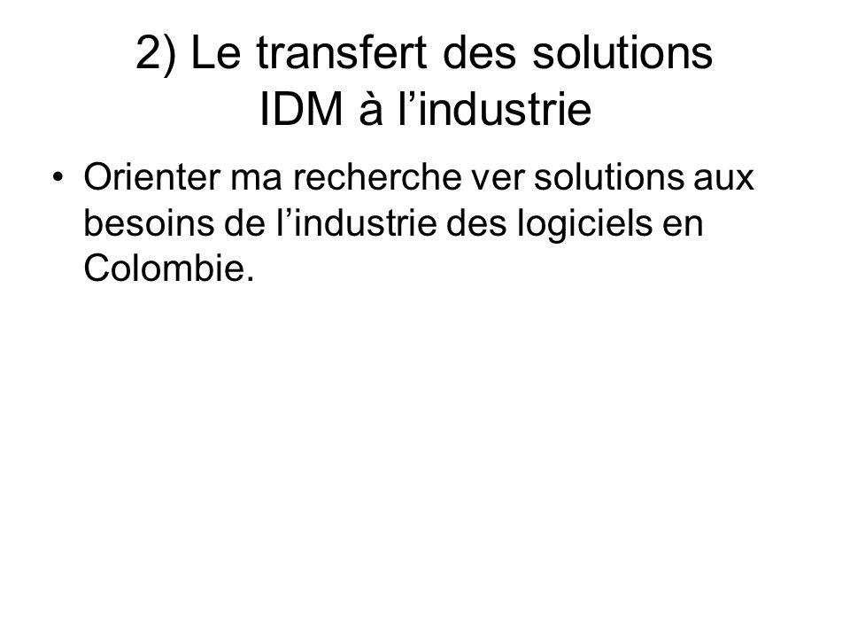 2) Le transfert des solutions IDM à l'industrie