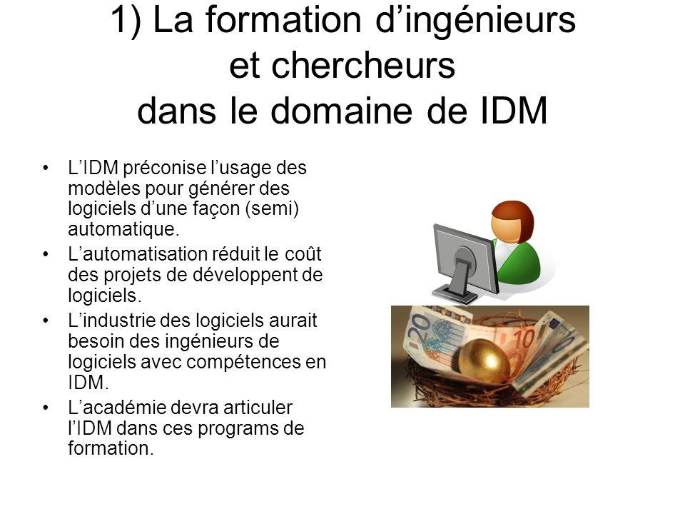 1) La formation d'ingénieurs et chercheurs dans le domaine de IDM