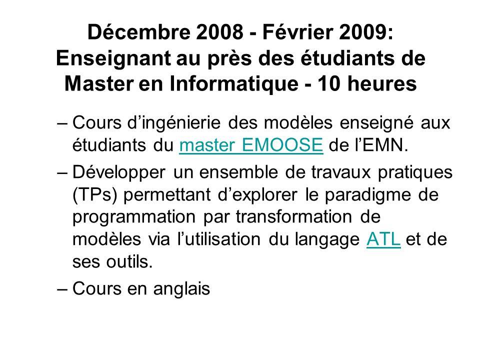 Décembre 2008 - Février 2009: Enseignant au près des étudiants de Master en Informatique - 10 heures