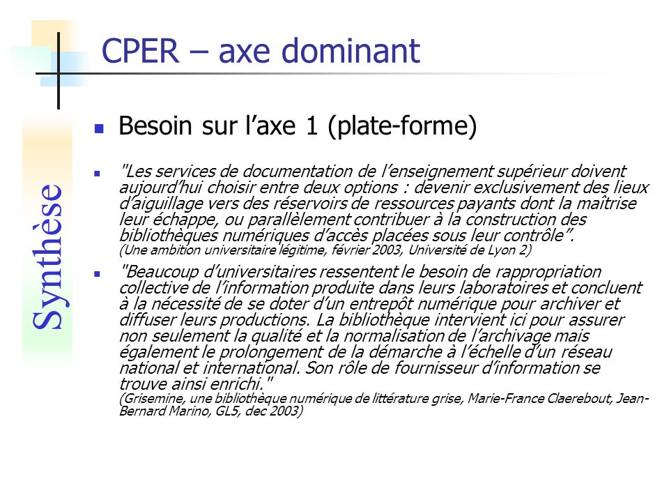 Synthèse CPER – axe dominant Besoin sur l'axe 1 (plate-forme)