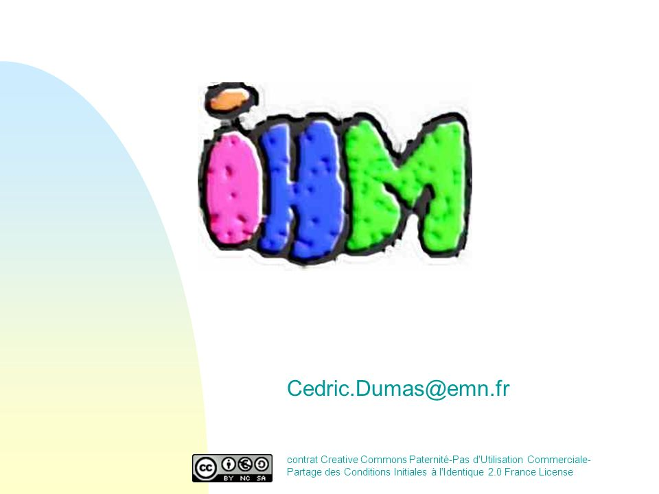 Cedric.Dumas@emn.fr contrat Creative Commons Paternité-Pas d Utilisation Commerciale- Partage des Conditions Initiales à l Identique 2.0 France License