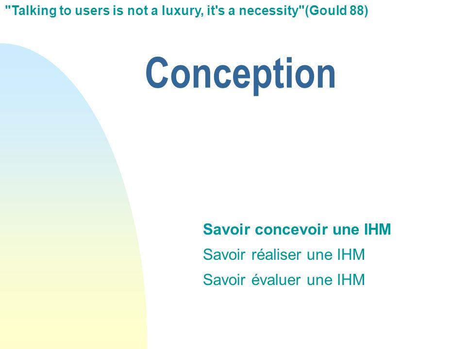Conception Savoir concevoir une IHM Savoir réaliser une IHM