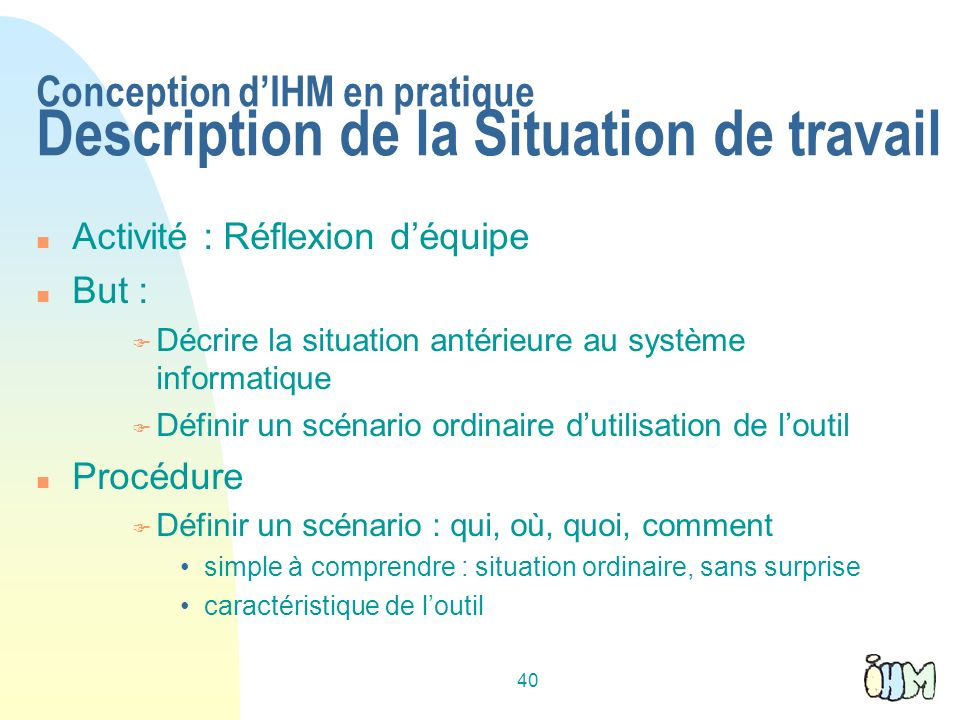 Conception d'IHM en pratique Description de la Situation de travail