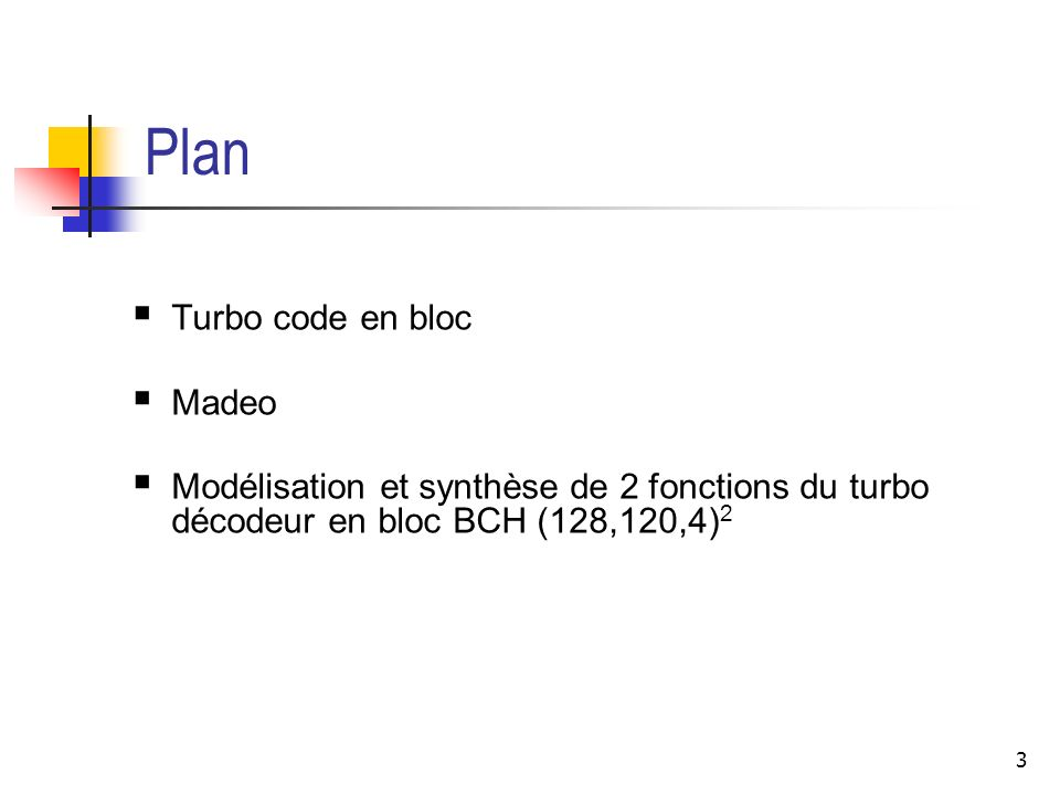 Plan Turbo code en bloc Madeo