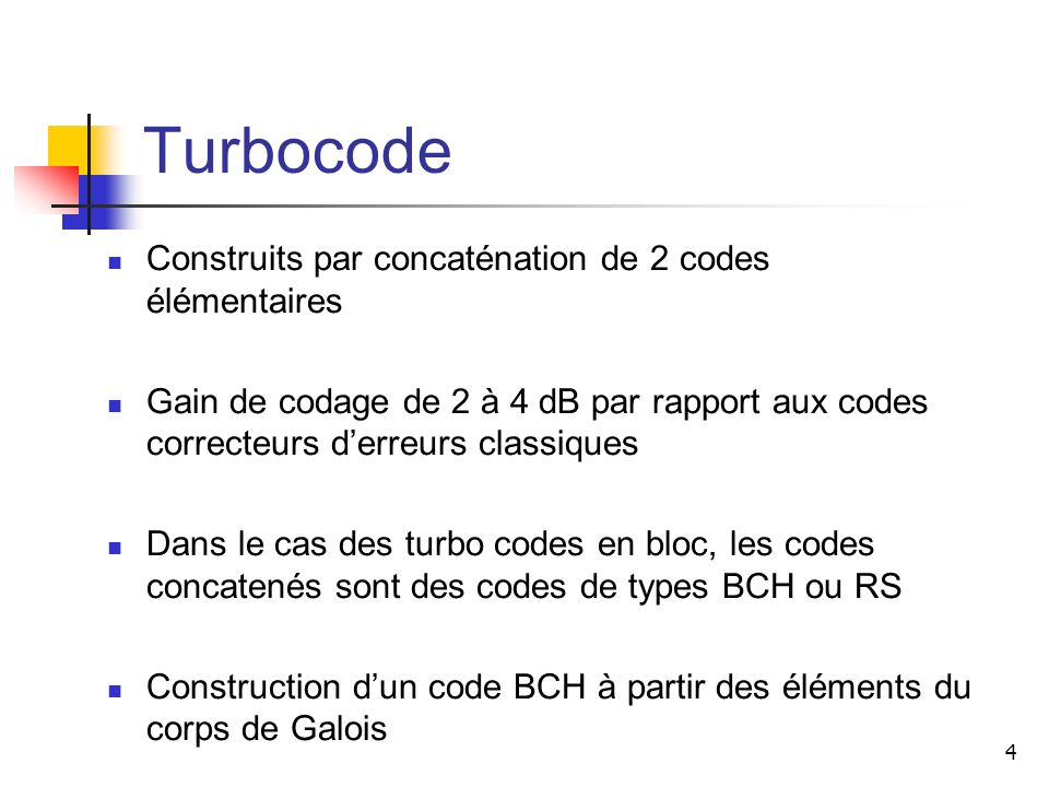 Turbocode Construits par concaténation de 2 codes élémentaires