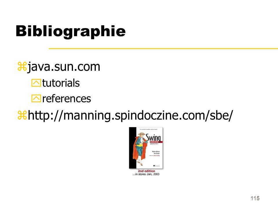 Bibliographie java.sun.com http://manning.spindoczine.com/sbe/