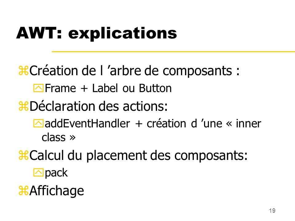 AWT: explications Création de l 'arbre de composants :