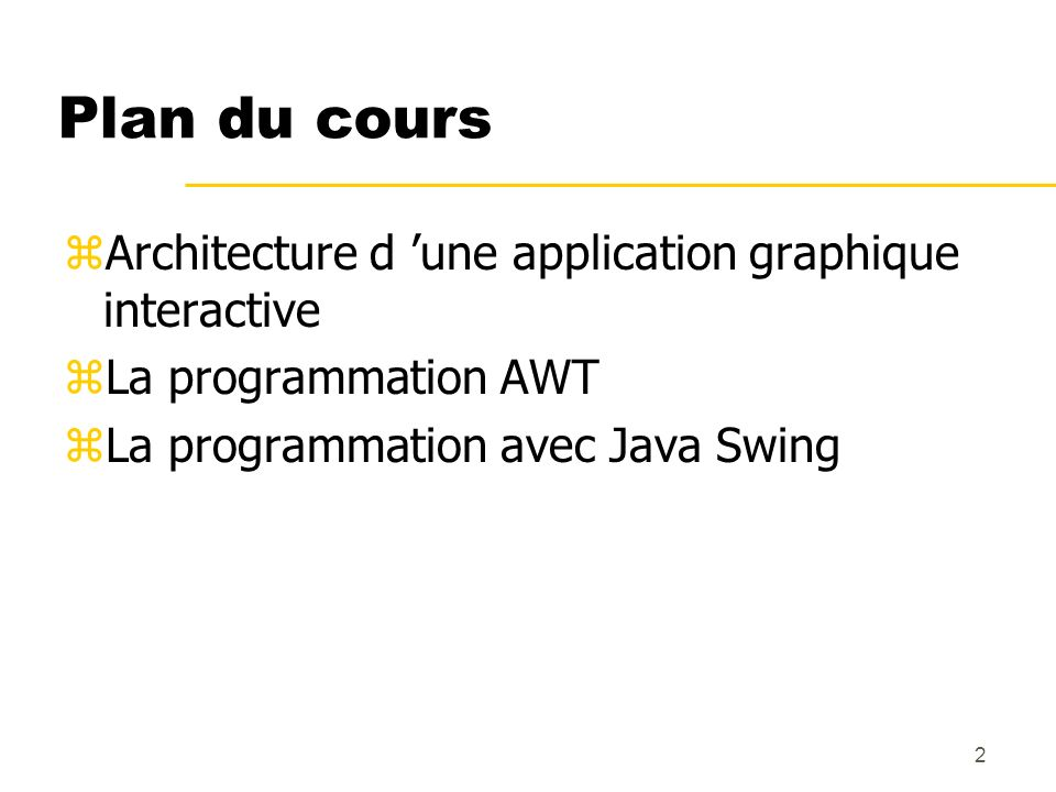 Plan du cours Architecture d 'une application graphique interactive