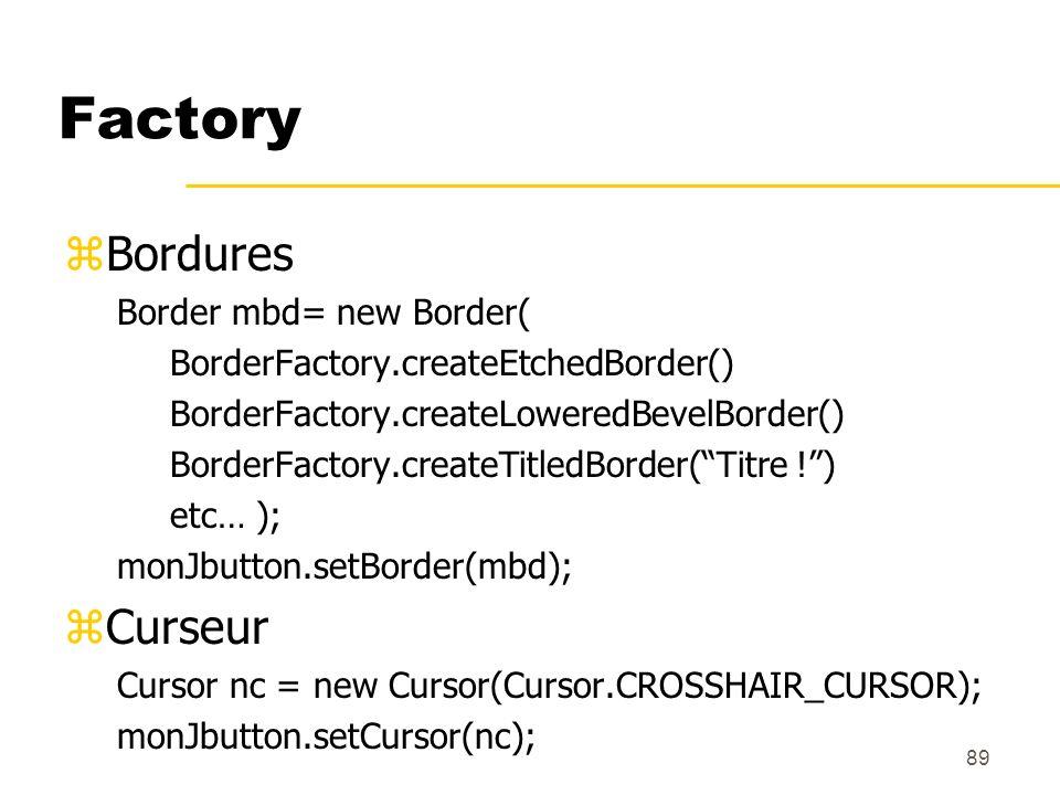 Factory Bordures Curseur Border mbd= new Border(