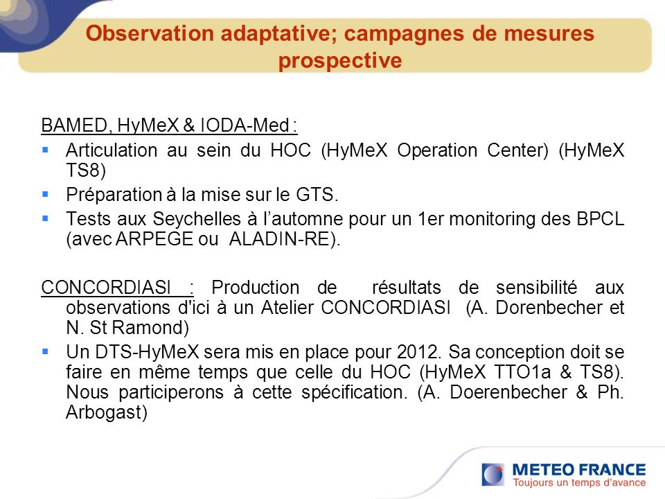 Observation adaptative; campagnes de mesures prospective