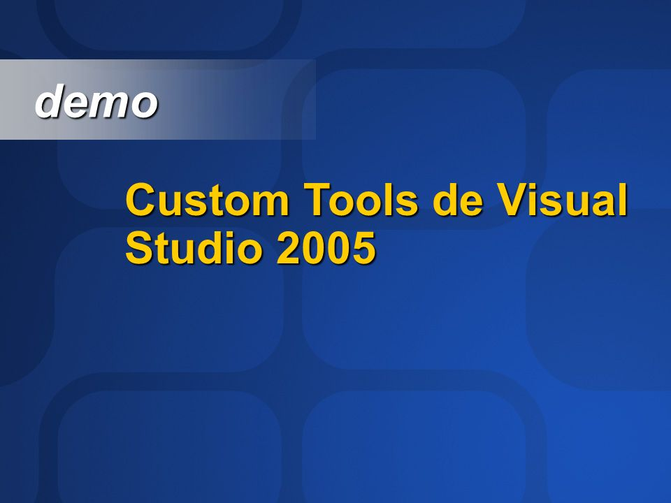 demo Custom Tools de Visual Studio 2005