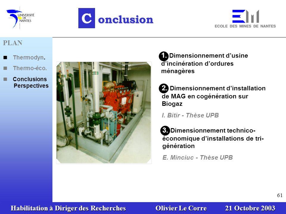 onclusion C. PLAN. n Thermodyn. n Thermo-éco. n Conclusions Perspectives. 1. Dimensionnement d'usine d'incinération d'ordures ménagères.