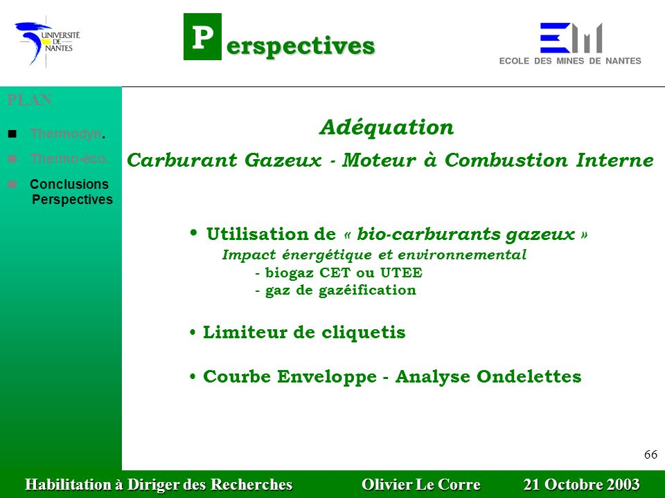 P erspectives Adéquation Utilisation de « bio-carburants gazeux »