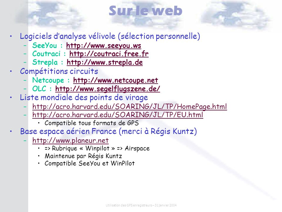 Utilisation des GPS enregistreurs – 31 janvier 2004