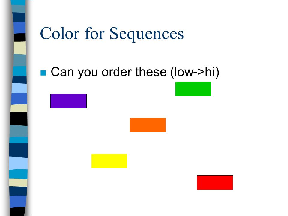 Color for Sequences Can you order these (low->hi)