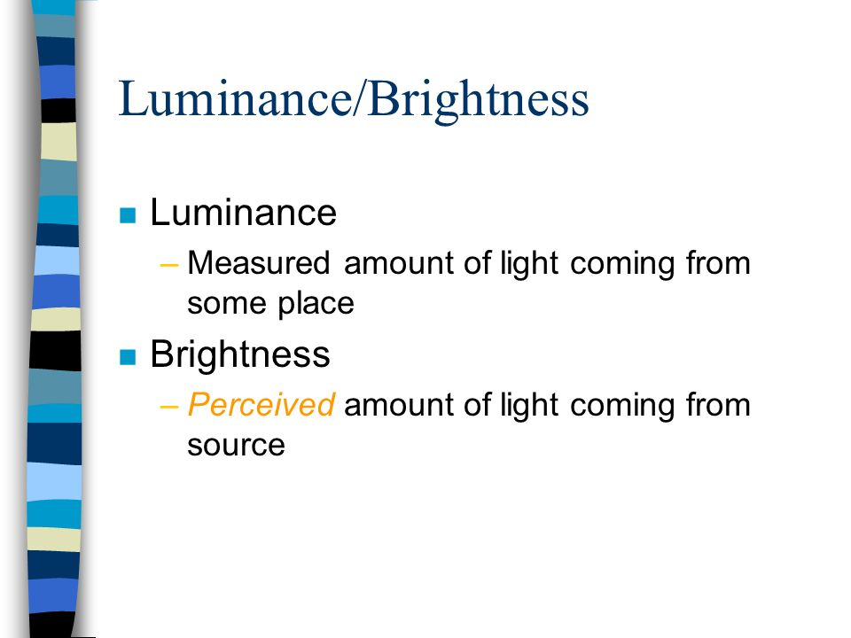 Luminance/Brightness