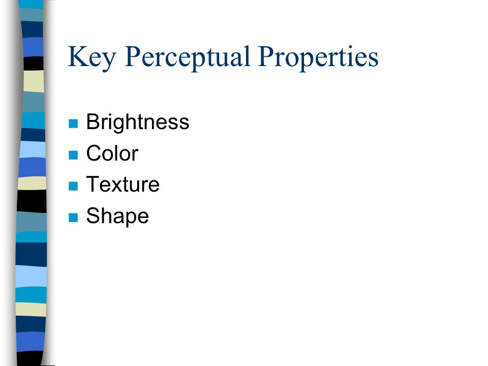 Key Perceptual Properties