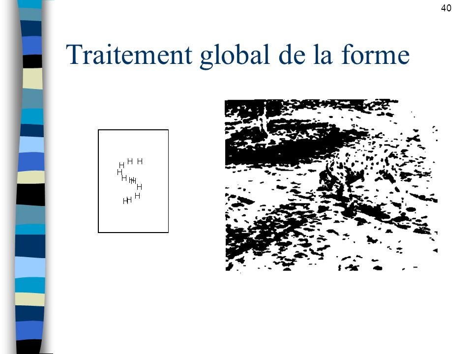 Traitement global de la forme