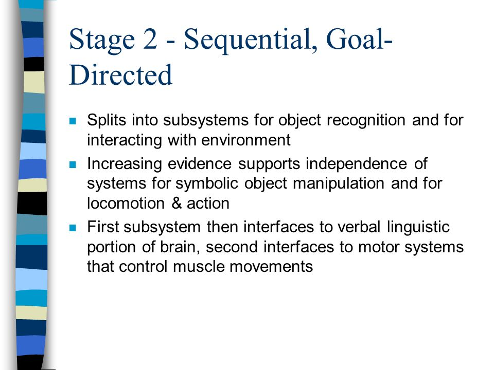 Stage 2 - Sequential, Goal-Directed