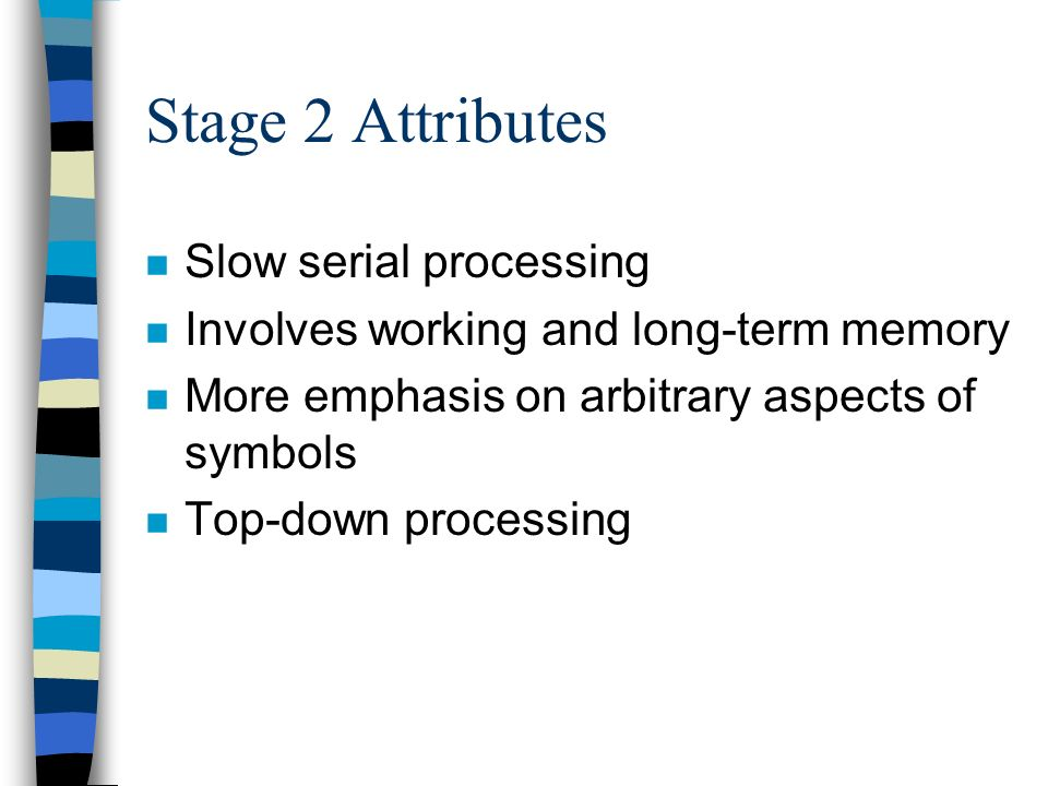 Stage 2 Attributes Slow serial processing