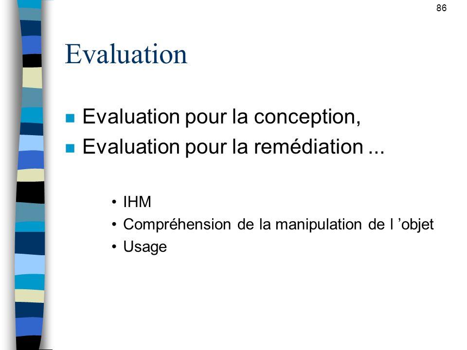 Evaluation Evaluation pour la conception,