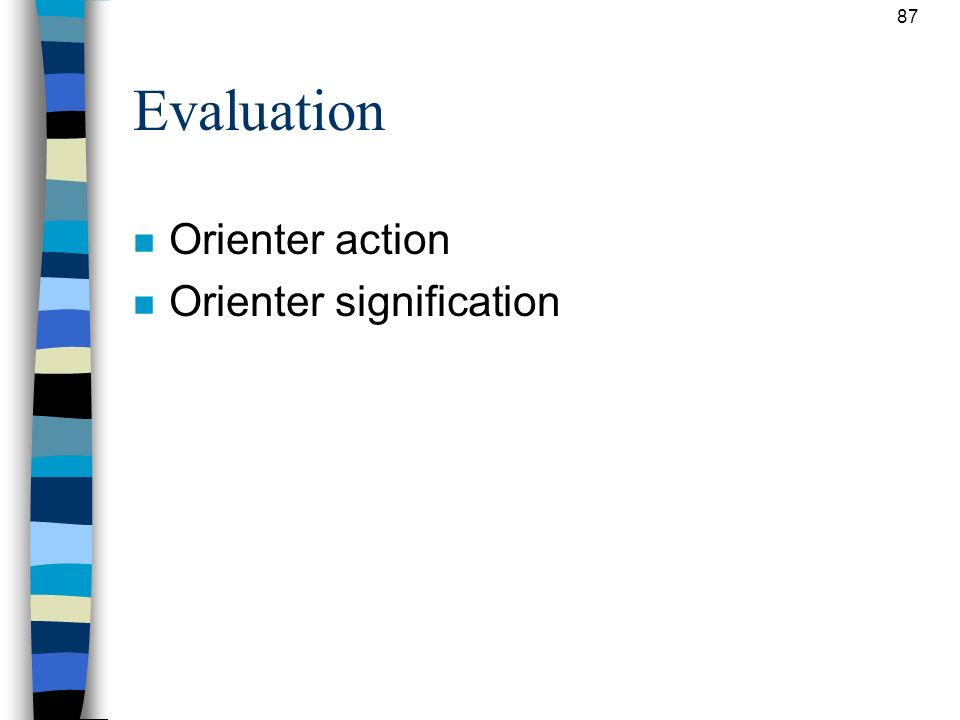 Evaluation Orienter action Orienter signification 87