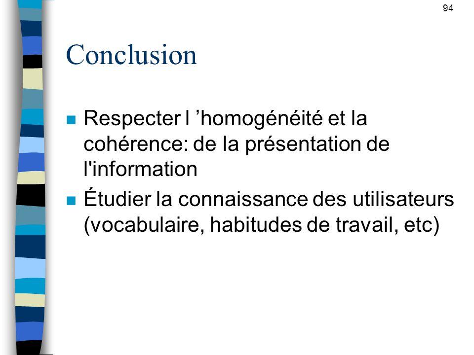 94 Conclusion. Respecter l 'homogénéité et la cohérence: de la présentation de l information.