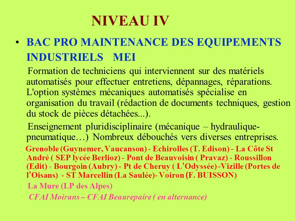NIVEAU IV BAC PRO MAINTENANCE DES EQUIPEMENTS INDUSTRIELS MEI