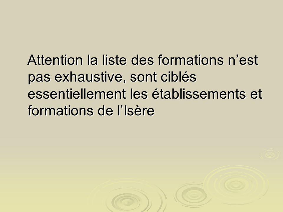 Attention la liste des formations n'est pas exhaustive, sont ciblés essentiellement les établissements et formations de l'Isère