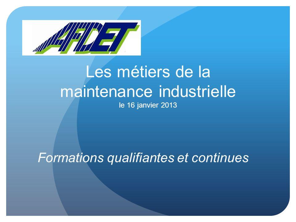 Les métiers de la maintenance industrielle le 16 janvier 2013