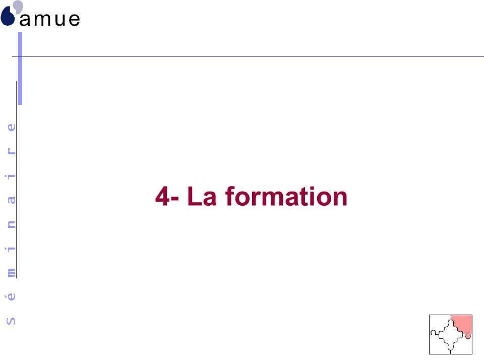 4- La formation