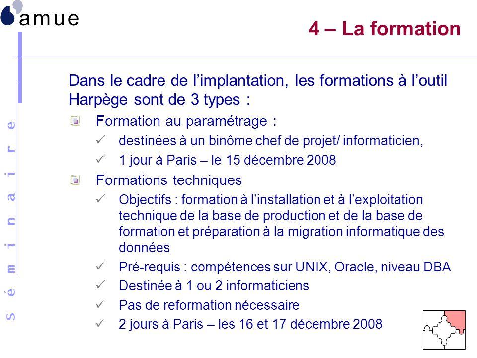 4 – La formation Dans le cadre de l'implantation, les formations à l'outil Harpège sont de 3 types :