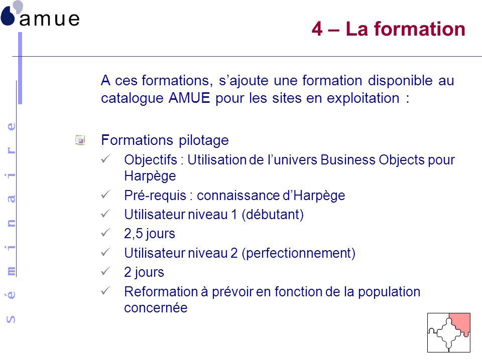 4 – La formation A ces formations, s'ajoute une formation disponible au catalogue AMUE pour les sites en exploitation :