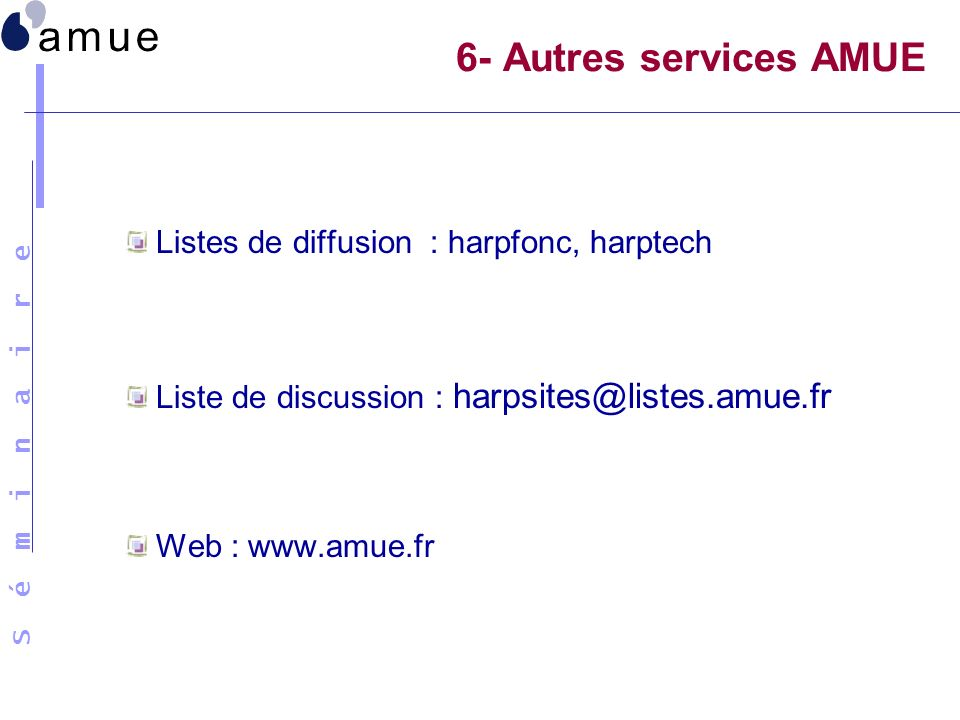 6- Autres services AMUE Listes de diffusion : harpfonc, harptech
