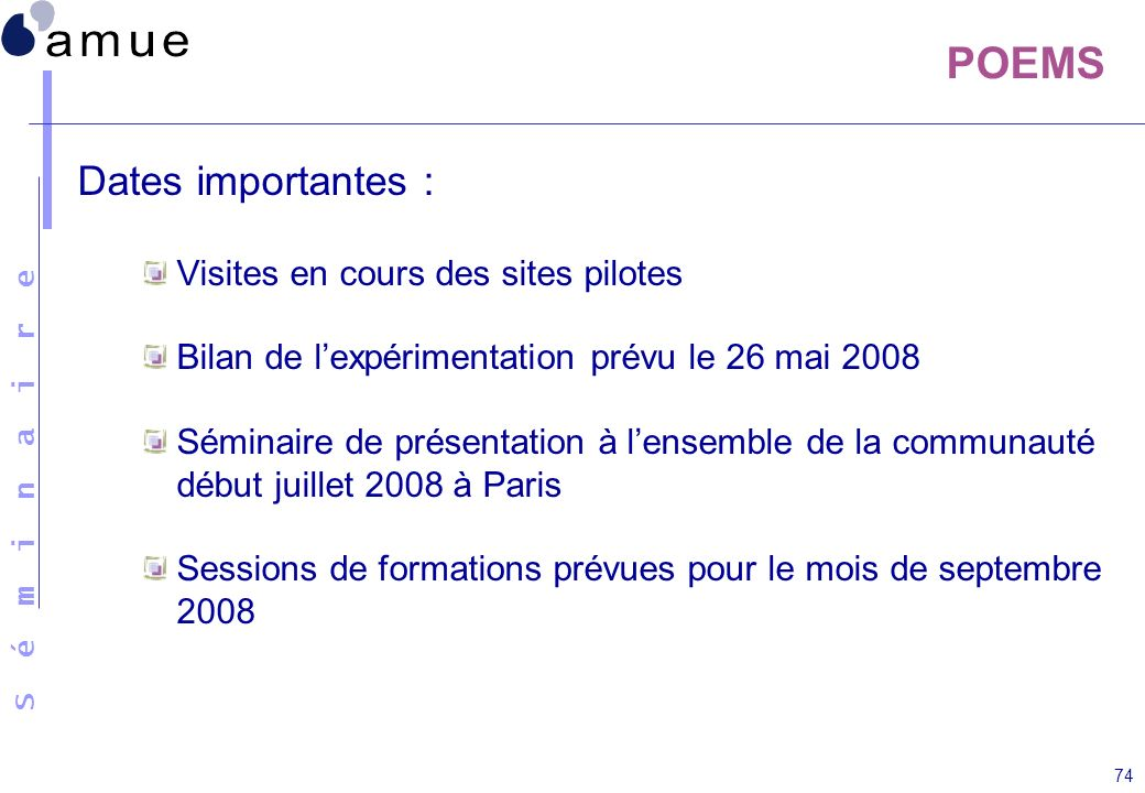 POEMS Dates importantes : Visites en cours des sites pilotes