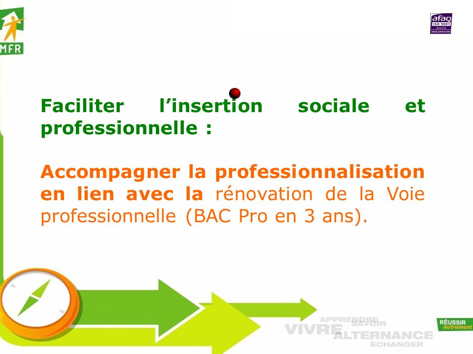 Faciliter l'insertion sociale et professionnelle :