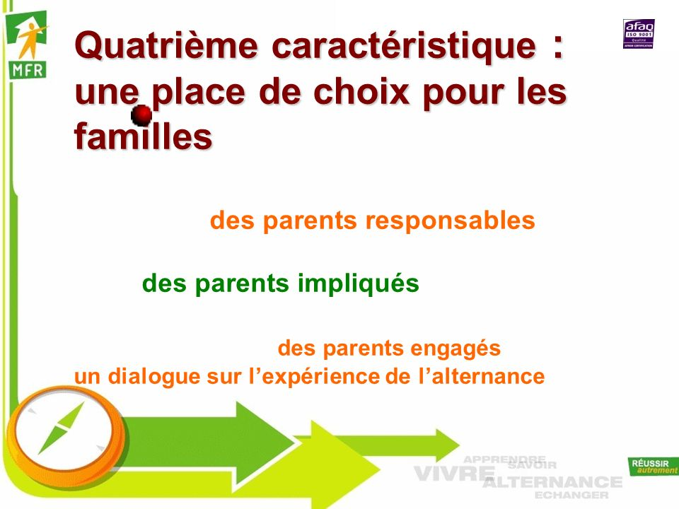 Quatrième caractéristique : une place de choix pour les familles