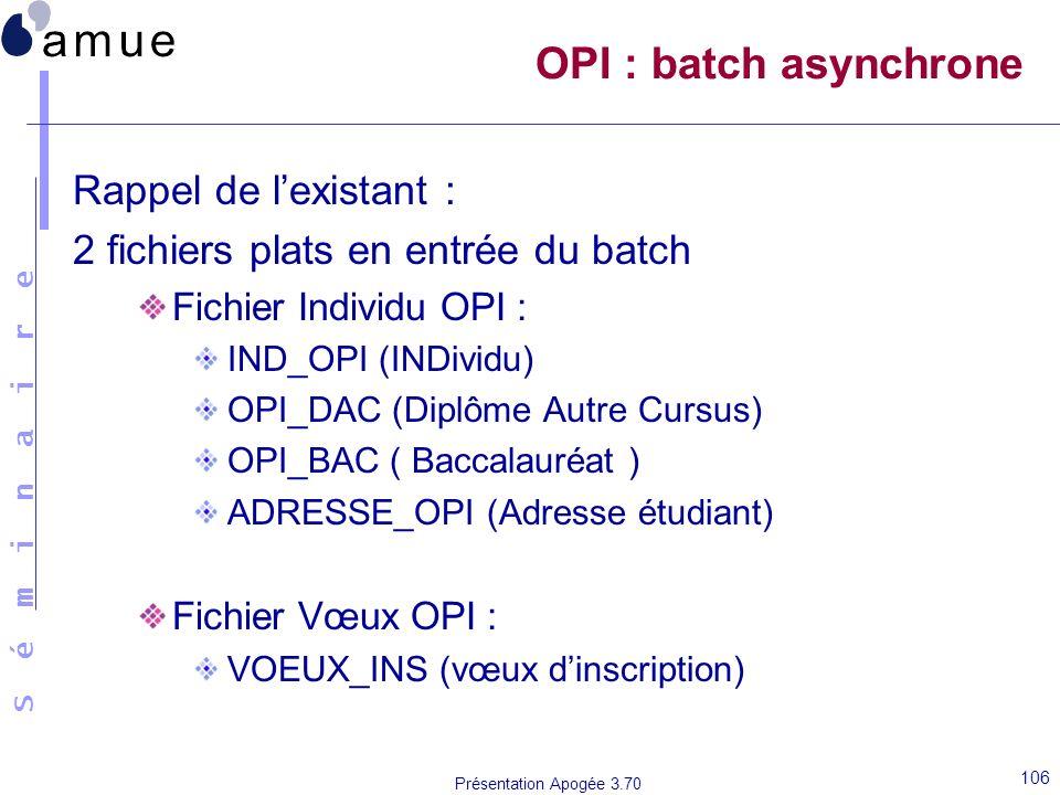 OPI : batch asynchrone Rappel de l'existant :