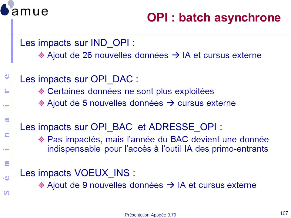 OPI : batch asynchrone Les impacts sur IND_OPI :