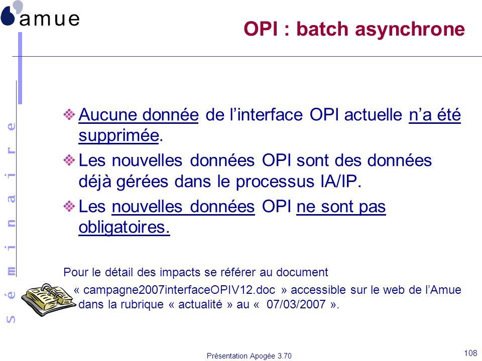 OPI : batch asynchrone Aucune donnée de l'interface OPI actuelle n'a été supprimée.