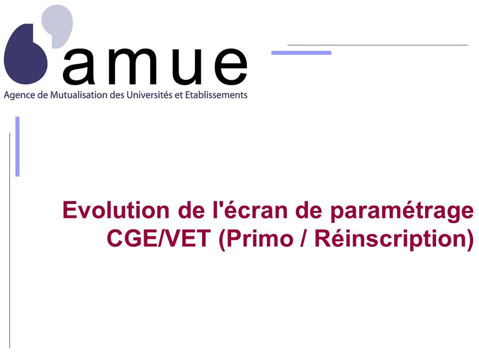 Evolution de l écran de paramétrage CGE/VET (Primo / Réinscription)