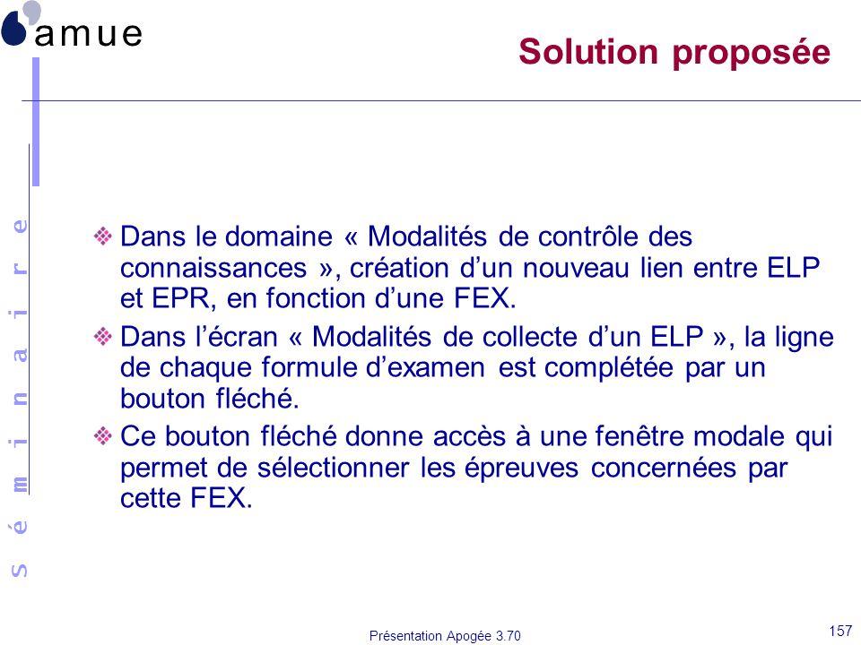 Solution proposée Dans le domaine « Modalités de contrôle des connaissances », création d'un nouveau lien entre ELP et EPR, en fonction d'une FEX.