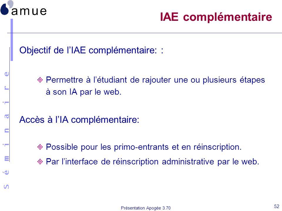 IAE complémentaire Objectif de l'IAE complémentaire: :