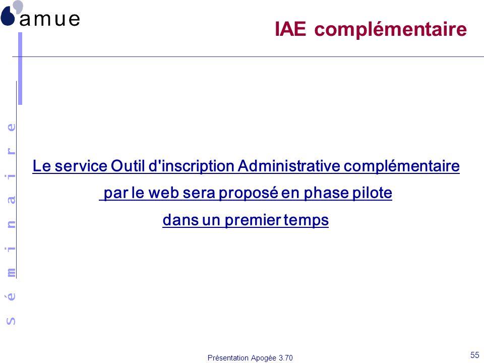 IAE complémentaire Le service Outil d inscription Administrative complémentaire. par le web sera proposé en phase pilote.