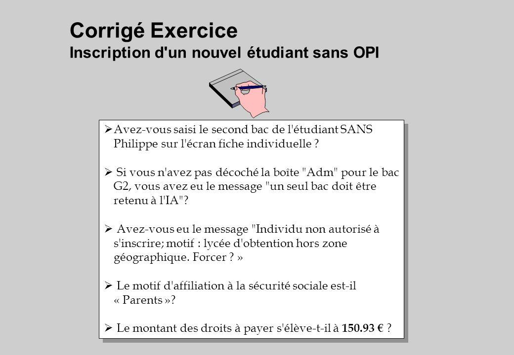 Corrigé Exercice Inscription d un nouvel étudiant sans OPI